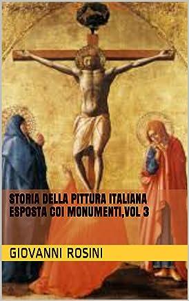 Storia della pittura italiana esposta coi monumenti,vol 3