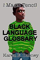 The Magic Pencil Black Language Glossary (The Magic Pencil Series Book 2) Kindle Edition