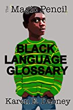 The Magic Pencil Black Language Glossary (The Magic Pencil Series Book 2)