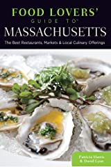 Food Lovers' Guide to® Massachusetts: The Best Restaurants, Markets & Local Culinary Offerings (Food Lovers' Series) Kindle Edition