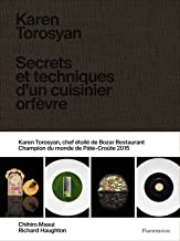 Livres Karen Torosyan : Secrets et techniques d'un cuisinier orfèvre PDF