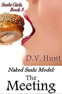 Naked Sushi Model: The Meeting (Sushi Girls Book 5)