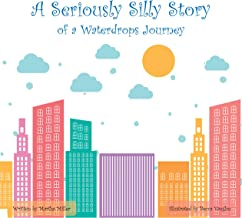 A Seriously SillyStory: Of a Waterdrops Journey