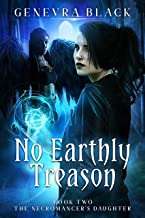 No Earthly Treason (The Necromancer's Daughter Book 2) (English Edition)