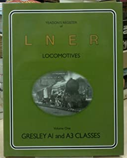 Yeadon's Register of LNER Locomotives - Volume One - Gresley A1 and A3 Classes
