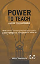 Power to Teach: Learning Through Practice (Woburn Education Series)