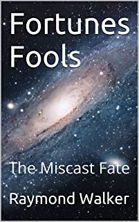Fortunes Fools: The Miscast Fate (English Edition)