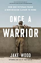 Download Once a Warrior: How One Veteran Found a New Mission Closer to Home PDF