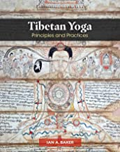 Tibetan Yoga: Principles and Practices
