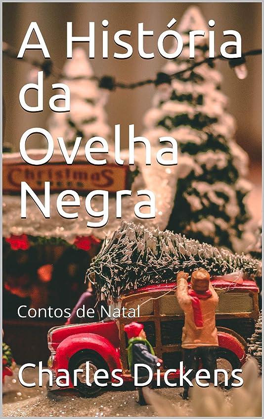先に蒸し器生活A História da Ovelha Negra: Contos de Natal (Portuguese Edition)