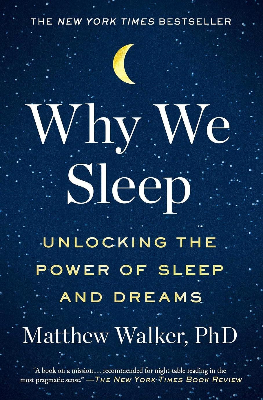 神経帰するクスクスWhy We Sleep: Unlocking the Power of Sleep and Dreams (English Edition)