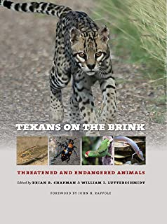 Texans on the Brink: Threatened and Endangered Animals (Integrative Natural History Series, sponsored by Texas Research In...