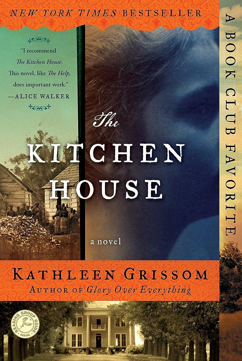 ボットボーナス限られたThe Kitchen House: A Novel (English Edition)