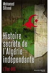 Histoire secrète de l'Algérie indépendante: L'Etat DRS Broché