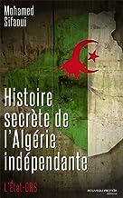 Histoire secrète de l'Algérie indépendante: L'Etat DRS