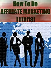 How To Do Affiliate Marketing Tutorial