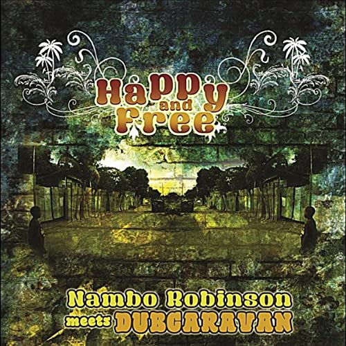 Happy and Free (Nambo Robinson meets Dub Caravan) de Nambo ...