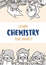 Learn Chemistry for What?