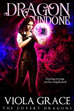 Dragon Undone (The Covert Dragons Book 4)
