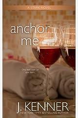 Anchor Me (The Stark Saga Book 4) Kindle Edition