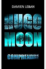 Hugo Moon 2: Comprendre Format Kindle