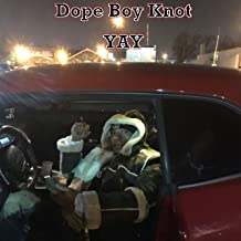 Dope Boy Knot [Explicit]