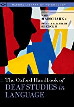 The Oxford Handbook of Deaf Studies in Language (Oxford Library of Psychology)