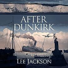 After Dunkirk: After Dunkirk Series, Book 1
