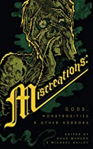 Miscreations: Gods, Monstrosities & Other Horrors