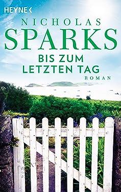 The Choice - Bis zum letzten Tag: Roman (German Edition)