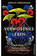Verwobenes Leben: Wie Pilze unsere Welt formen und unsere Zukunft beeinflussen (German Edition) Formato Kindle