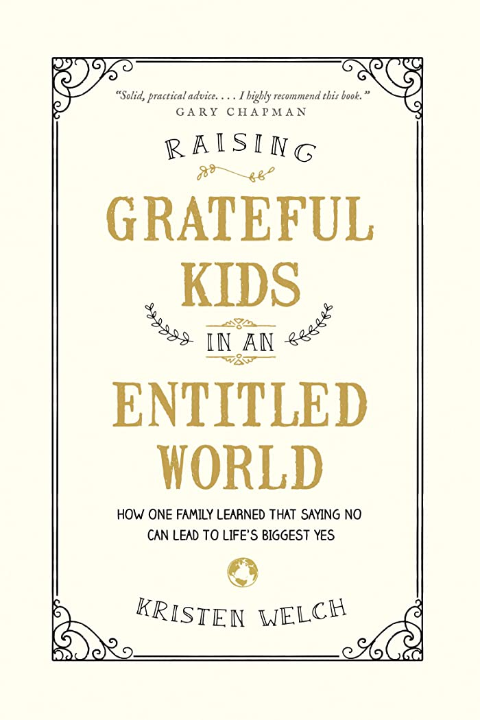 ワームポジティブ世界記録のギネスブックRaising Grateful Kids in an Entitled World: How One Family Learned That Saying No Can Lead to Life's Biggest Yes (English Edition)