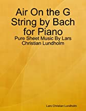 Air On the G String by Bach for Piano - Pure Sheet Music By Lars Christian Lundholm