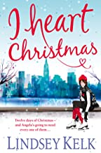 I Heart Christmas: Hilarious, heartwarming and relatable: escape with this bestselling romantic comedy (I Heart Series, Bo...