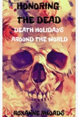 Honoring the Dead : Death Holidays Around the World Kindle Edition