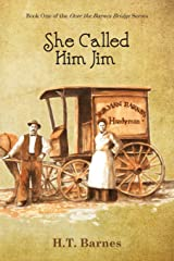 She Called Him Jim (Over the Barnes Bridge) (Volume 1) Paperback