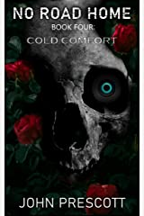 NO ROAD HOME Book Four: Cold Comfort Kindle Edition