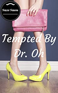 Tempted By Dr. Oh (Her First Time Hot Lusty MILF Lesbian Medical Doctor Exam FF Steamy Seduction Romance Fantasy Fiction)