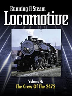 Running a Steam Locomotive Volume 4: The Crew of The 2472
