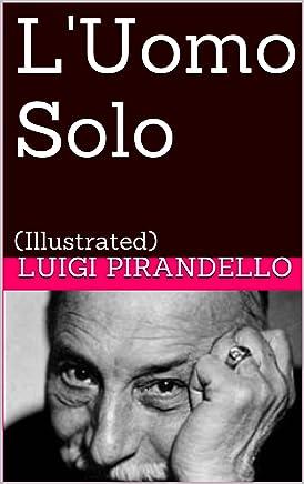 LUomo Solo: (Illustrated) (Novelle per un anno Vol. 4)