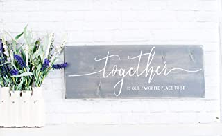 Best together is our favorite place to be quote Reviews