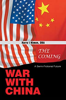 The Coming War with China: A Semi-Fictional Future