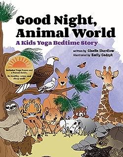 Good Night, Animal World: A Kids Yoga Bedtime Story (Kids Yoga Stories)