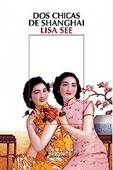 Dos chicas de Shanghai (Spanish Edition) Kindle Edition