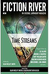 Fiction River: Time Streams (Fiction River: An Original Anthology Magazine Book 3) Kindle Edition