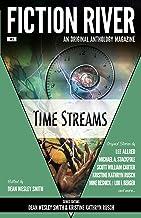 Fiction River: Time Streams (Fiction River: An Original Anthology Magazine Book 3)