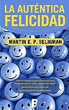 La auténtica felicidad (Spanish Edition)