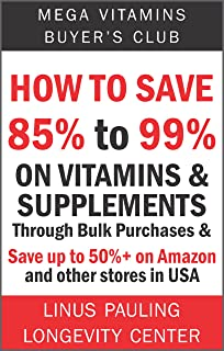 How to Save 85% to 99% on Vitamins and Supplements Through Bulk Purchases & Save up to 50%+ on Amazon and other stores in ...