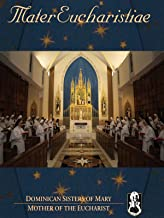 Mater Eucharistiae. Dominican Sisters of Mary, Mother of the Eucharist