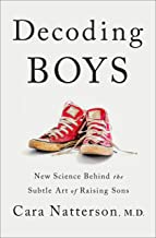 Decoding Boys: New Science Behind the Subtle Art of Raising Sons PDF